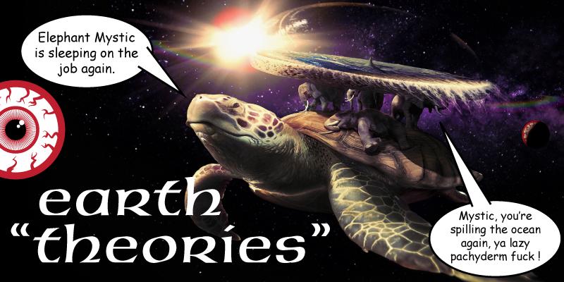 Earth Theories